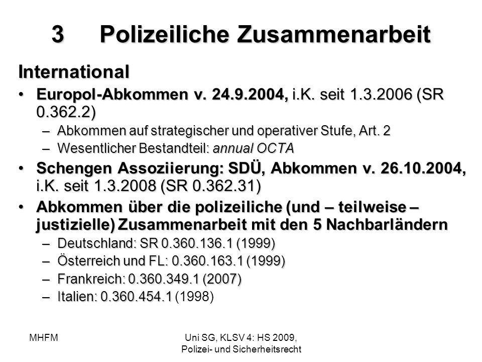 MHFMUni SG, KLSV 4: HS 2009, Polizei- und Sicherheitsrecht 3Polizeiliche Zusammenarbeit International Europol-Abkommen v. 24.9.2004, i.K. seit 1.3.200