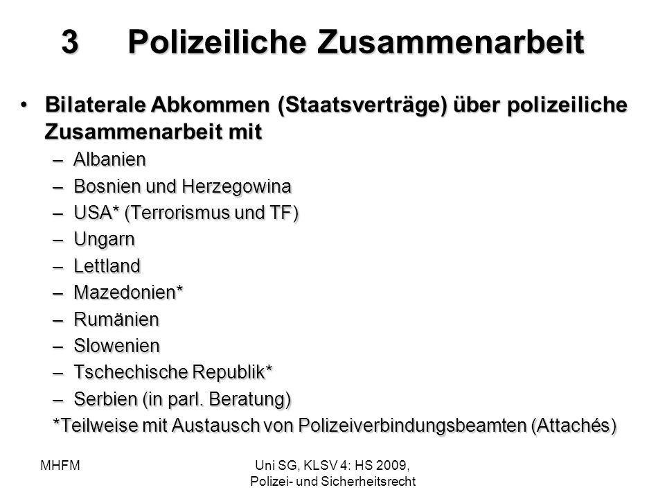 MHFMUni SG, KLSV 4: HS 2009, Polizei- und Sicherheitsrecht 3Polizeiliche Zusammenarbeit Bilaterale Abkommen (Staatsverträge) über polizeiliche Zusamme