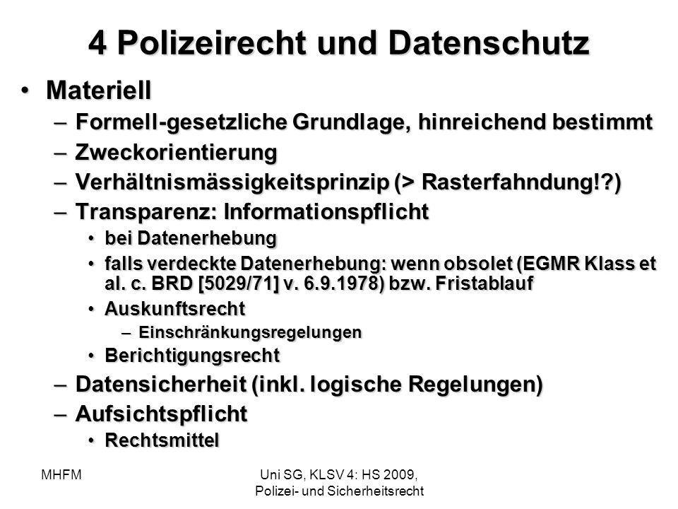 MHFMUni SG, KLSV 4: HS 2009, Polizei- und Sicherheitsrecht 4 Polizeirecht und Datenschutz MateriellMateriell –Formell-gesetzliche Grundlage, hinreiche