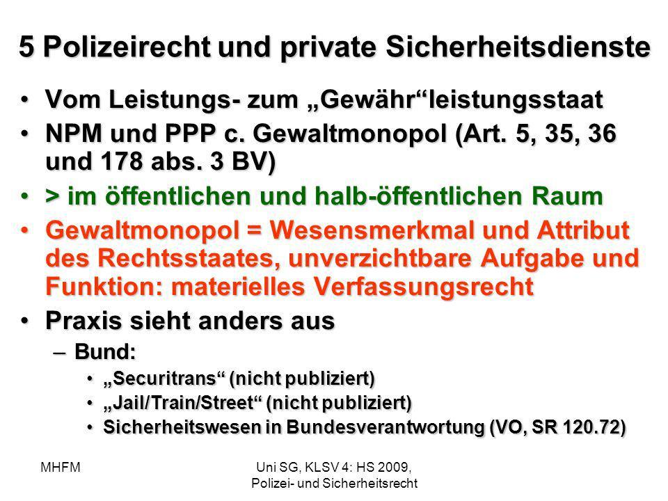 MHFMUni SG, KLSV 4: HS 2009, Polizei- und Sicherheitsrecht 5 Polizeirecht und private Sicherheitsdienste Vom Leistungs- zum GewährleistungsstaatVom Le