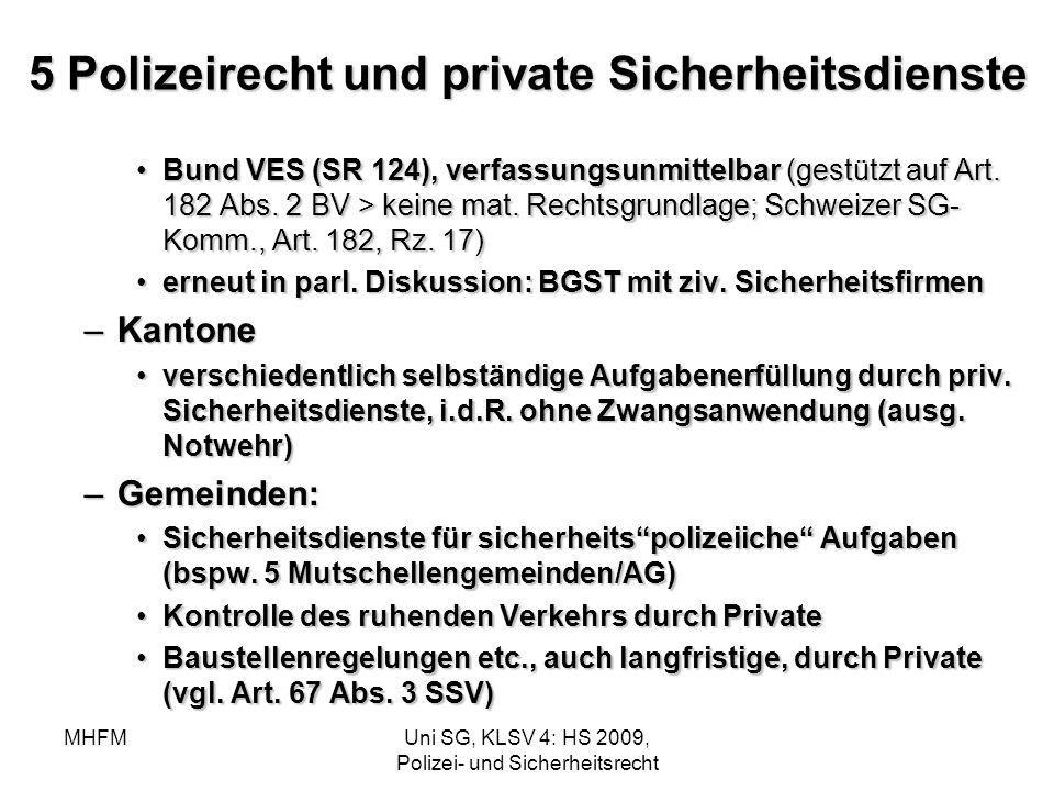 MHFMUni SG, KLSV 4: HS 2009, Polizei- und Sicherheitsrecht 5 Polizeirecht und private Sicherheitsdienste Bund VES (SR 124), verfassungsunmittelbar (ge