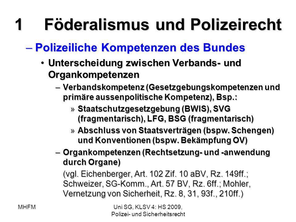MHFMUni SG, KLSV 4: HS 2009, Polizei- und Sicherheitsrecht 1Föderalismus und Polizeirecht –Polizeiliche Kompetenzen des Bundes Unterscheidung zwischen