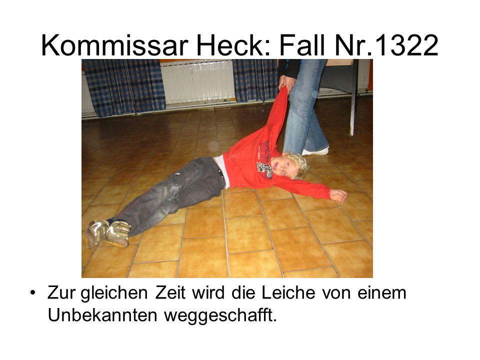 Kommissar Heck: Fall Nr.1322 Zur gleichen Zeit wird die Leiche von einem Unbekannten weggeschafft.