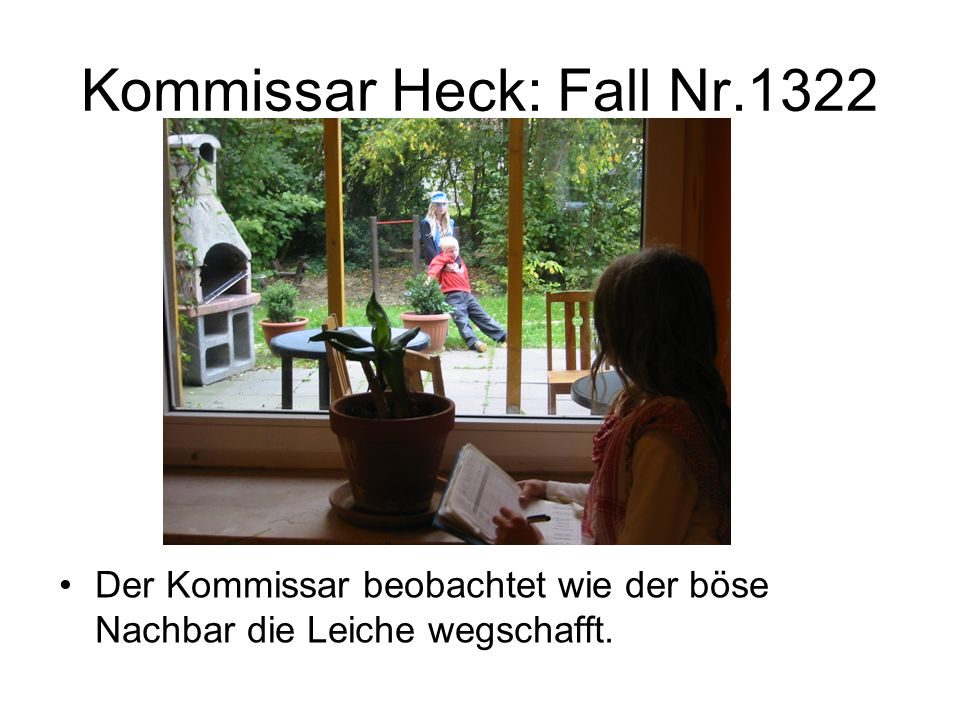 Kommissar Heck: Fall Nr.1322 Der Kommissar beobachtet wie der böse Nachbar die Leiche wegschafft.