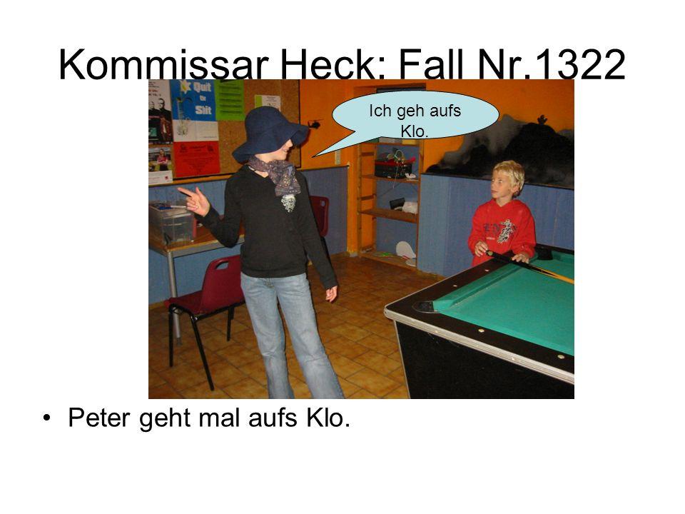 Kommissar Heck: Fall Nr.1322 Peter geht mal aufs Klo. Ich geh aufs Klo.