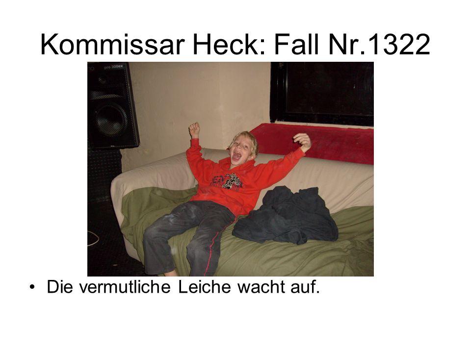 Kommissar Heck: Fall Nr.1322 Die vermutliche Leiche wacht auf.