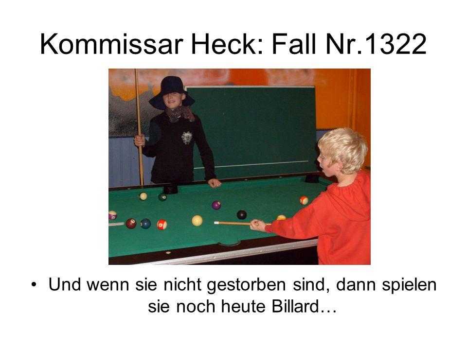 Kommissar Heck: Fall Nr.1322 Und wenn sie nicht gestorben sind, dann spielen sie noch heute Billard…
