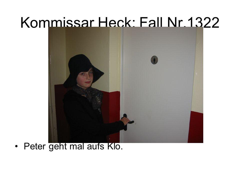 Kommissar Heck: Fall Nr.1322 Peter geht mal aufs Klo.