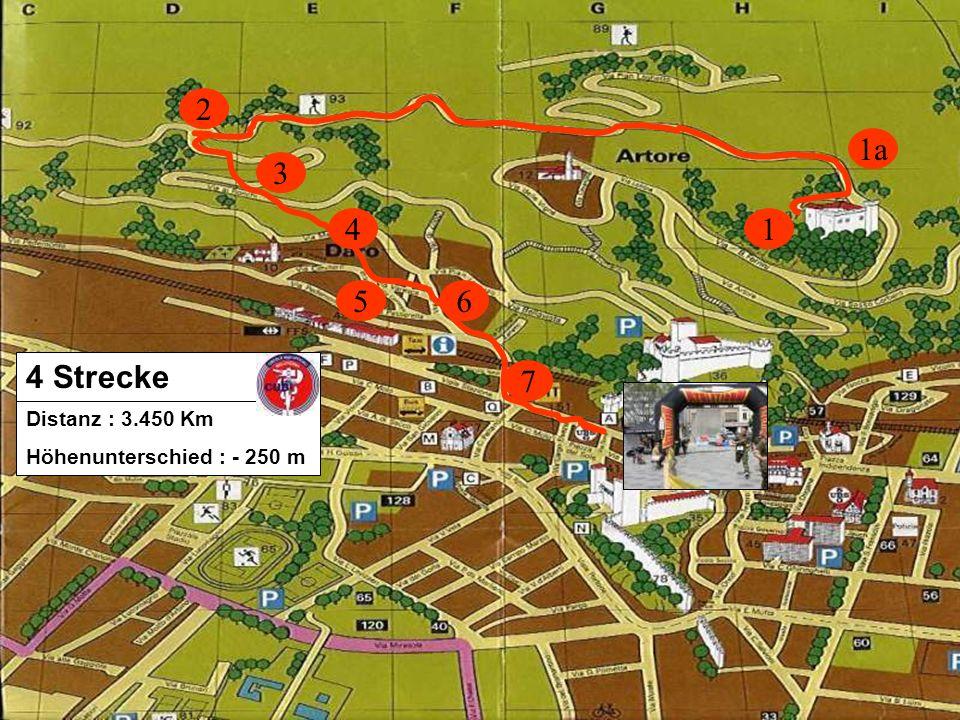 1 1a 2 3 6 4 5 7 Distanz : 3.450 Km Höhenunterschied : - 250 m 4 Strecke