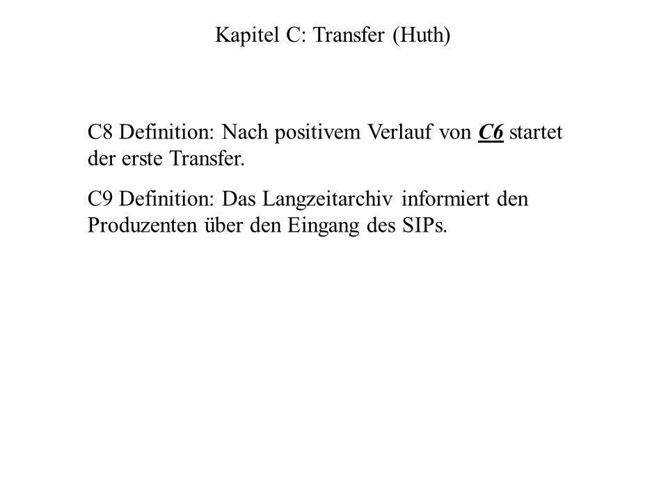 C8 Definition: Nach positivem Verlauf von C6 startet der erste Transfer.