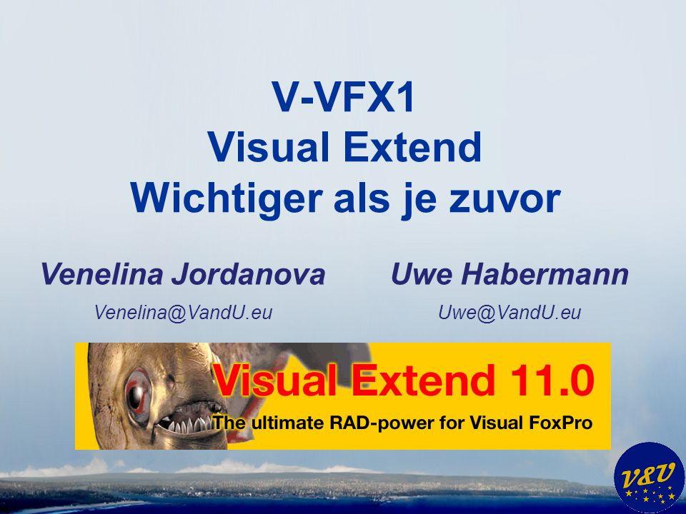 Uwe Habermann Uwe@VandU.eu V-VFX1 Visual Extend Wichtiger als je zuvor Venelina Jordanova Venelina@VandU.eu