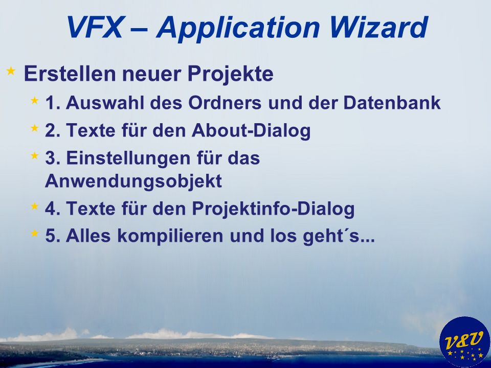 VFX – Application Wizard * Erstellen neuer Projekte * 1.
