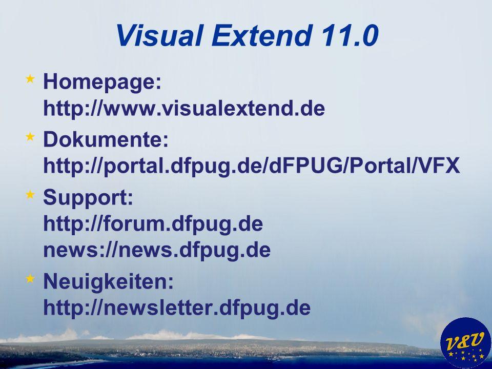 Visual Extend 11.0 * Homepage: http://www.visualextend.de * Dokumente: http://portal.dfpug.de/dFPUG/Portal/VFX * Support: http://forum.dfpug.de news://news.dfpug.de * Neuigkeiten: http://newsletter.dfpug.de