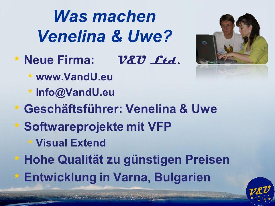 Was machen Venelina & Uwe. * Neue Firma: V&U Ltd.