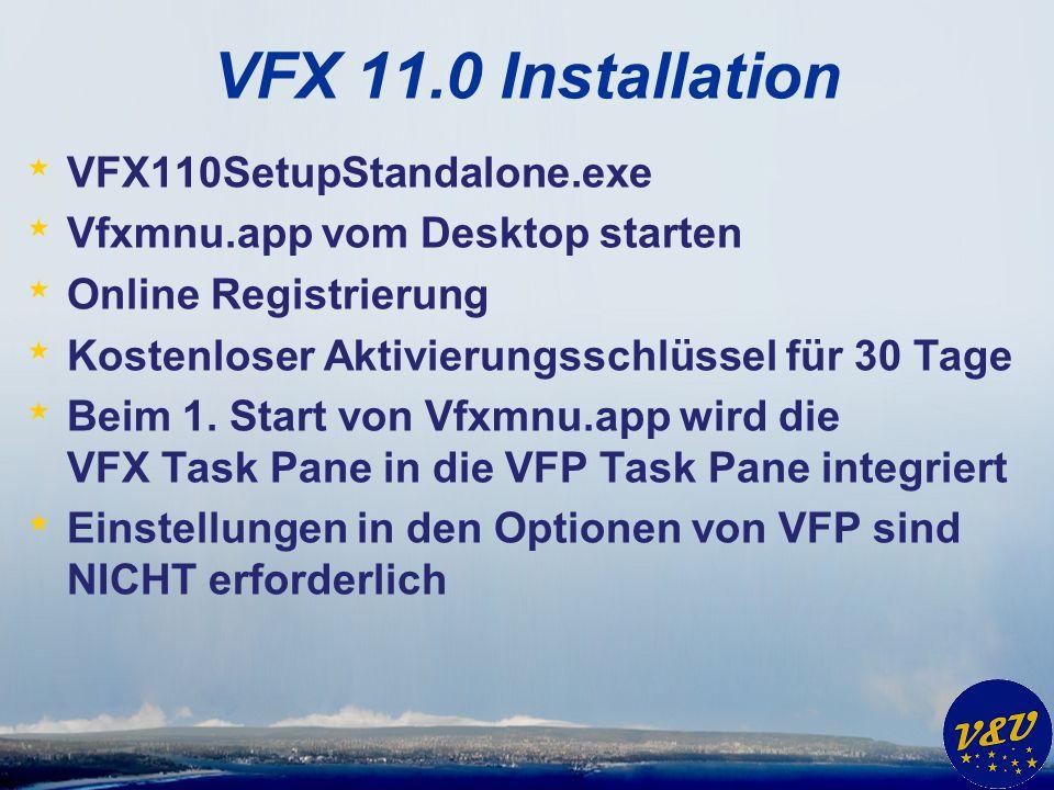 VFX 11.0 Installation * VFX110SetupStandalone.exe * Vfxmnu.app vom Desktop starten * Online Registrierung * Kostenloser Aktivierungsschlüssel für 30 Tage * Beim 1.