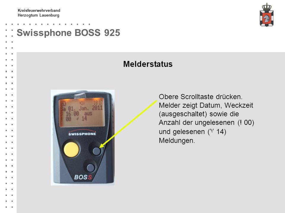 Kreisfeuerwehrverband Herzogtum Lauenburg Swissphone BOSS 925 Melderstatus Obere Scrolltaste drücken. Melder zeigt Datum, Weckzeit (ausgeschaltet) sow