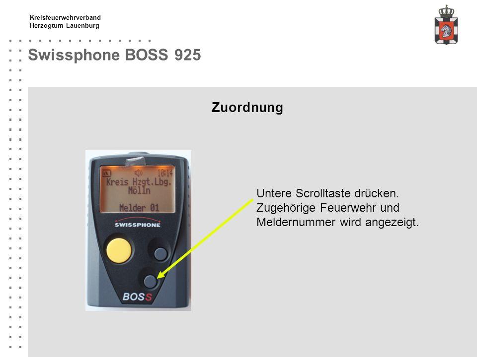 Kreisfeuerwehrverband Herzogtum Lauenburg Swissphone BOSS 925 Zuordnung Untere Scrolltaste drücken. Zugehörige Feuerwehr und Meldernummer wird angezei