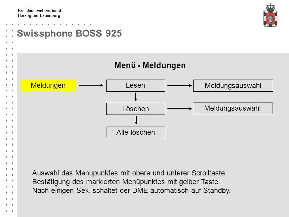 Kreisfeuerwehrverband Herzogtum Lauenburg Swissphone BOSS 925 Menü - Meldungen Lesen Meldungen Meldungsauswahl Löschen Alle löschen Auswahl des Menüpu