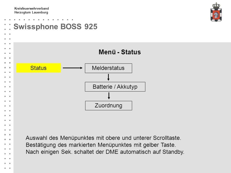 Kreisfeuerwehrverband Herzogtum Lauenburg Swissphone BOSS 925 Menü - Status Melderstatus Status Batterie / Akkutyp Zuordnung Auswahl des Menüpunktes m