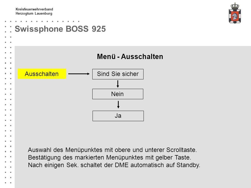 Kreisfeuerwehrverband Herzogtum Lauenburg Swissphone BOSS 925 Menü - Ausschalten Sind Sie sicher Ausschalten Auswahl des Menüpunktes mit obere und unt