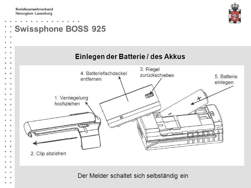 Kreisfeuerwehrverband Herzogtum Lauenburg Swissphone BOSS 925 Einlegen der Batterie / des Akkus Auswahl des Batterietyps mit obere und unterer Scrolltaste.