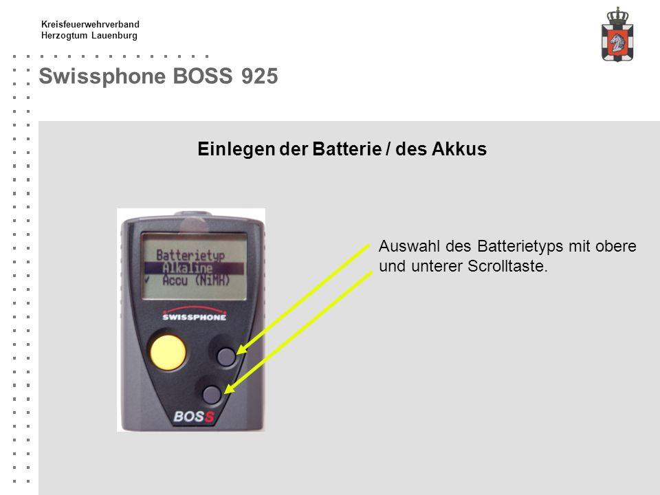 Kreisfeuerwehrverband Herzogtum Lauenburg Swissphone BOSS 925 Einlegen der Batterie / des Akkus Auswahl des Batterietyps mit obere und unterer Scrollt