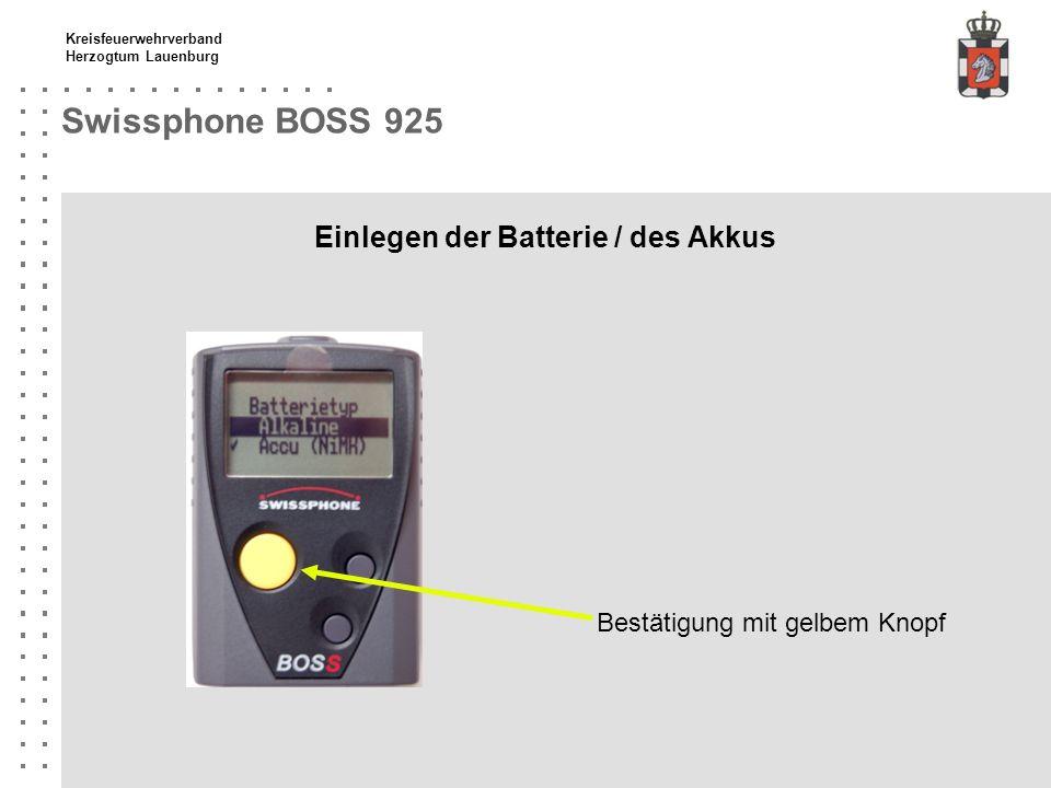 Kreisfeuerwehrverband Herzogtum Lauenburg Swissphone BOSS 925 Einschalten Gelben Knopf gedrückt halten bis Batteriezeichen erscheint