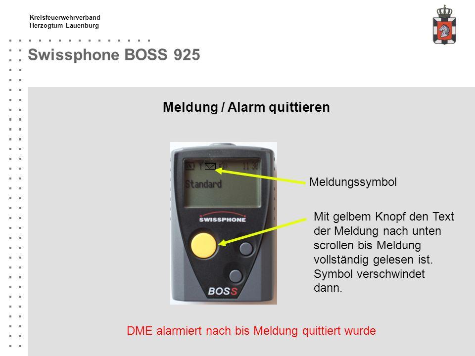 Kreisfeuerwehrverband Herzogtum Lauenburg Swissphone BOSS 925 Menü - Status Melderstatus Status Batterie / Akkutyp Zuordnung Auswahl des Menüpunktes mit obere und unterer Scrolltaste.
