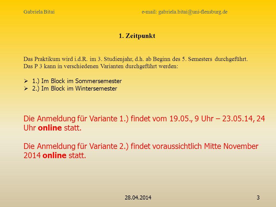28.04.20143 1.Zeitpunkt Das Praktikum wird i.d.R.