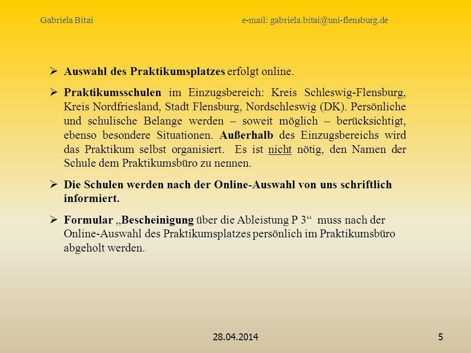 28.04.20145 Auswahl des Praktikumsplatzes erfolgt online.