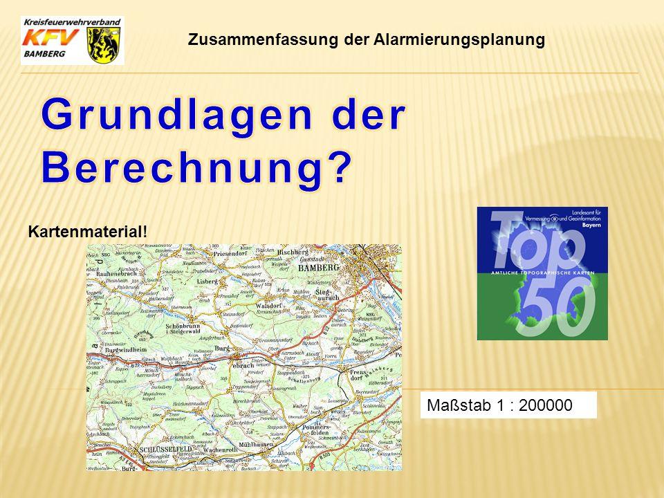 Zusammenfassung der Alarmierungsplanung Maßstab 1 : 200000 Kartenmaterial!