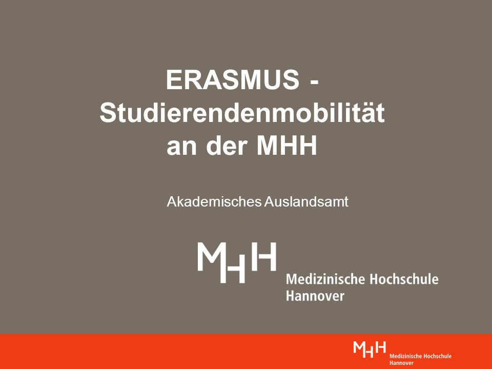ERASMUS - Studierendenmobilität an der MHH Akademisches Auslandsamt
