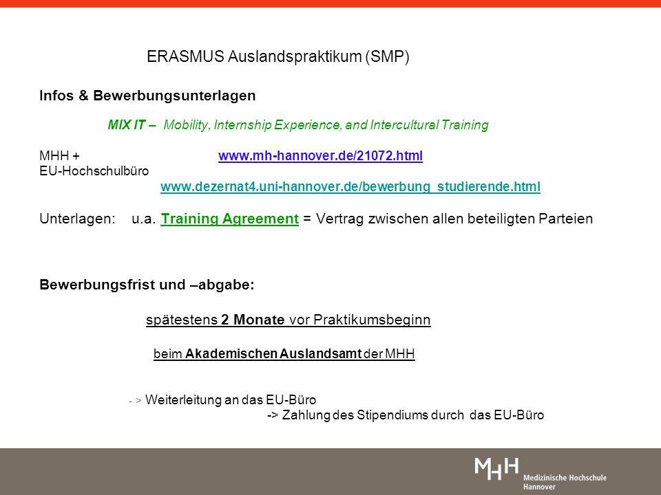 ERASMUS Auslandspraktikum (SMP) Infos & Bewerbungsunterlagen MIX IT – Mobility, Internship Experience, and Intercultural Training MHH + www.mh-hannove