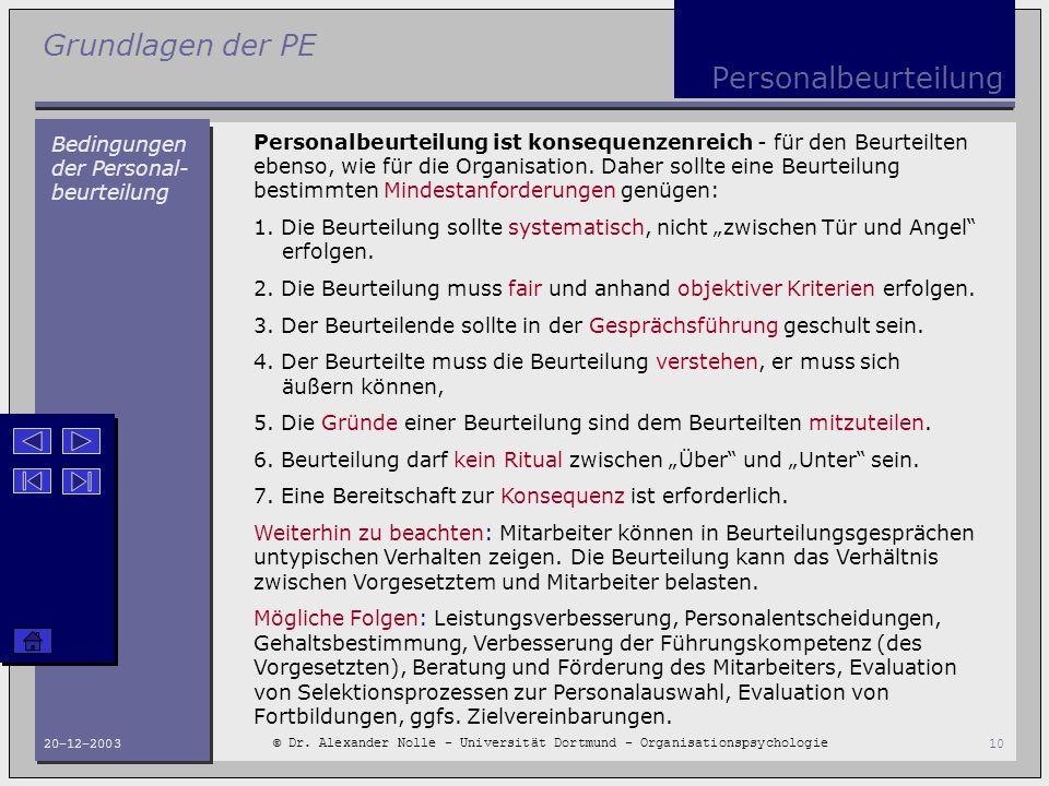 Grundlagen der PE © Dr. Alexander Nolle - Universität Dortmund - Organisationspsychologie 20-12-200310 Personalbeurteilung Bedingungen der Personal- b