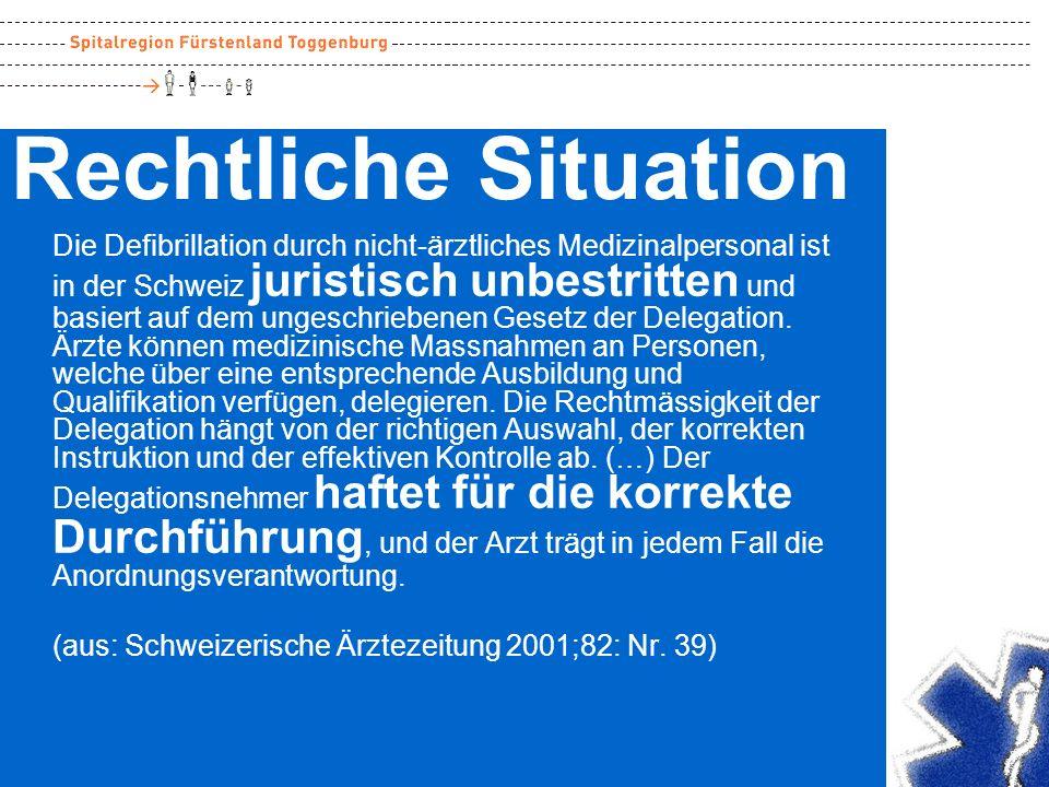 Rechtliche Situation Die Defibrillation durch nicht-ärztliches Medizinalpersonal ist in der Schweiz juristisch unbestritten und basiert auf dem ungesc
