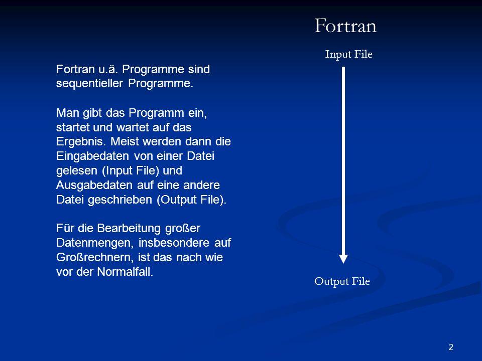 2 Fortran u.ä.Programme sind sequentieller Programme.