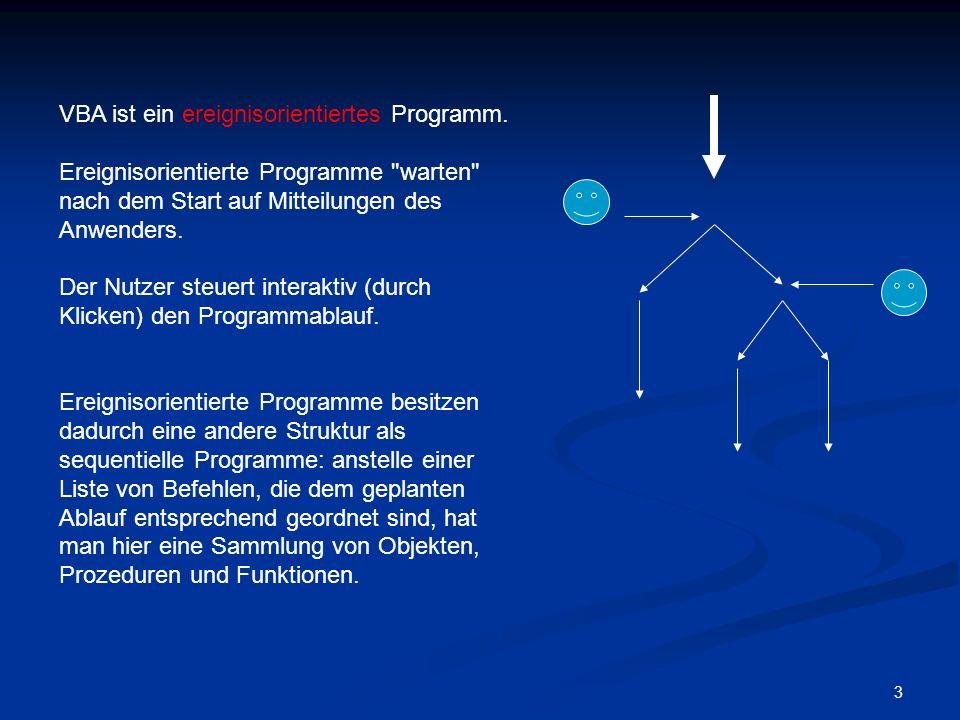 3 VBA ist ein ereignisorientiertes Programm.