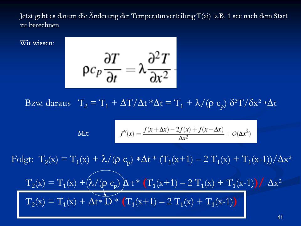 41 Jetzt geht es darum die Änderung der Temperaturverteilung T(xi) z.B.