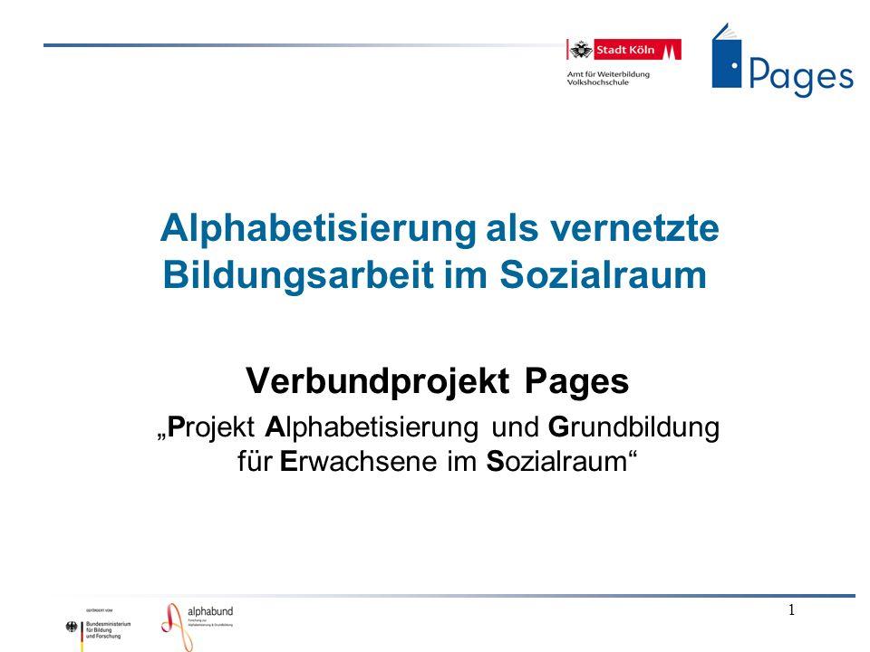 1 Alphabetisierung als vernetzte Bildungsarbeit im Sozialraum Verbundprojekt Pages Projekt Alphabetisierung und Grundbildung für Erwachsene im Sozialraum
