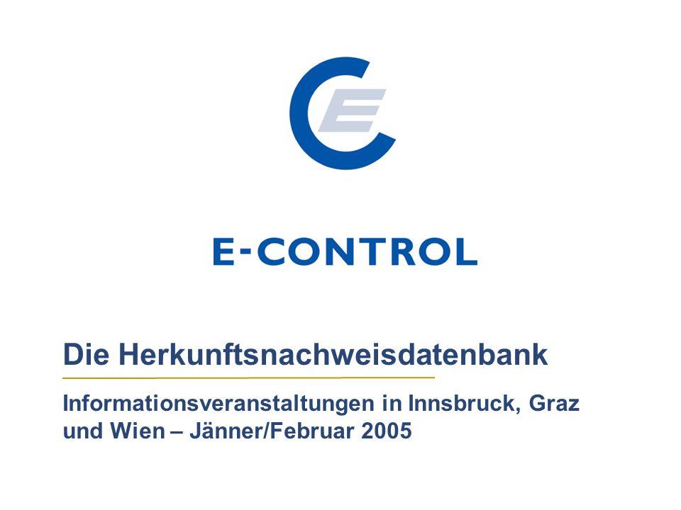 Die Herkunftsnachweisdatenbank Informationsveranstaltungen in Innsbruck, Graz und Wien – Jänner/Februar 2005