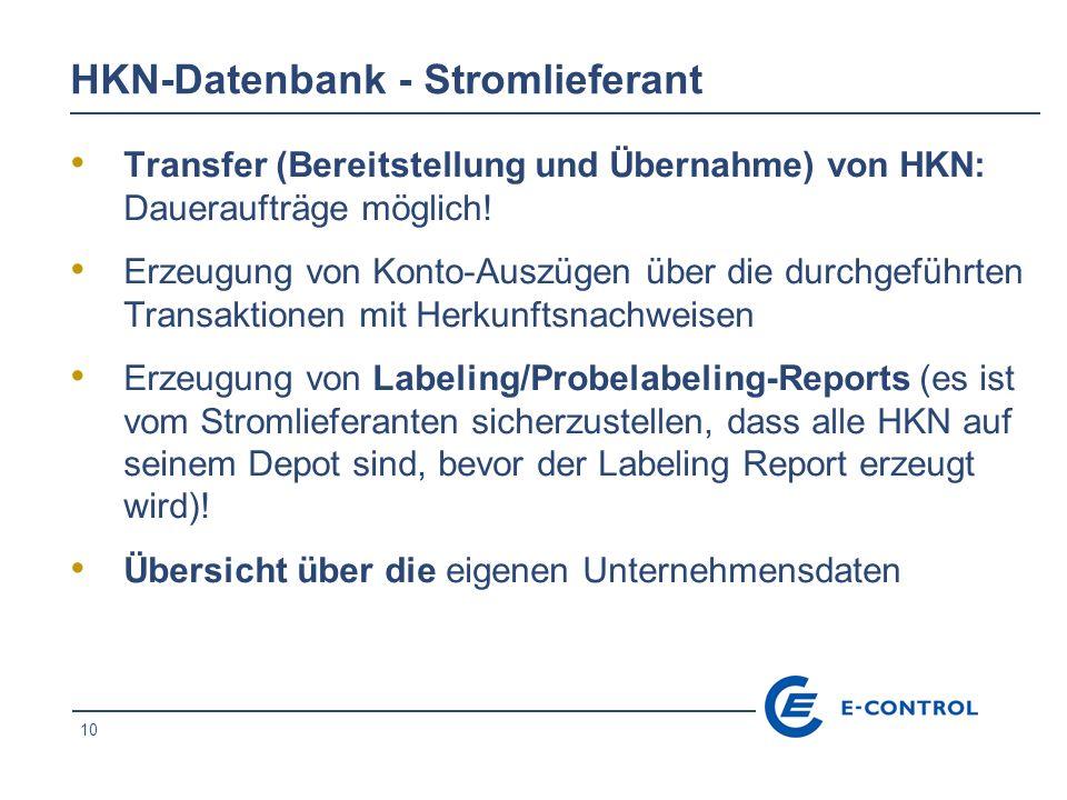 10 HKN-Datenbank - Stromlieferant Transfer (Bereitstellung und Übernahme) von HKN: Daueraufträge möglich! Erzeugung von Konto-Auszügen über die durchg