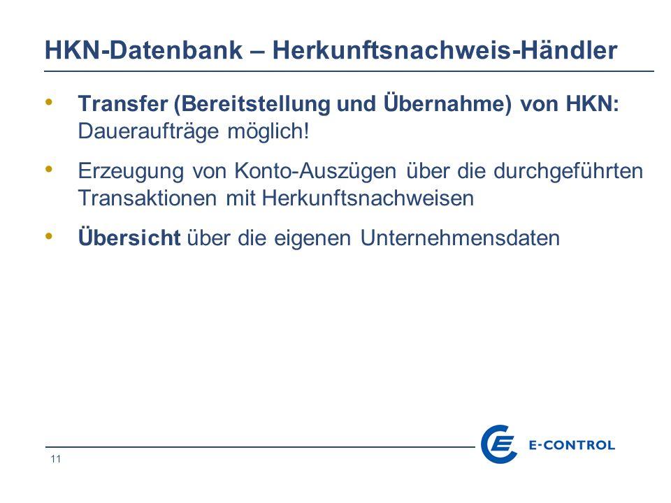 11 HKN-Datenbank – Herkunftsnachweis-Händler Transfer (Bereitstellung und Übernahme) von HKN: Daueraufträge möglich! Erzeugung von Konto-Auszügen über