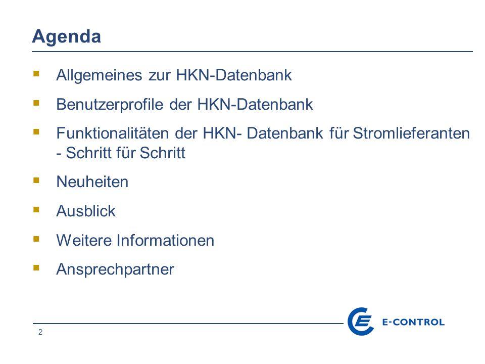 2 Agenda Allgemeines zur HKN-Datenbank Benutzerprofile der HKN-Datenbank Funktionalitäten der HKN- Datenbank für Stromlieferanten - Schritt für Schrit
