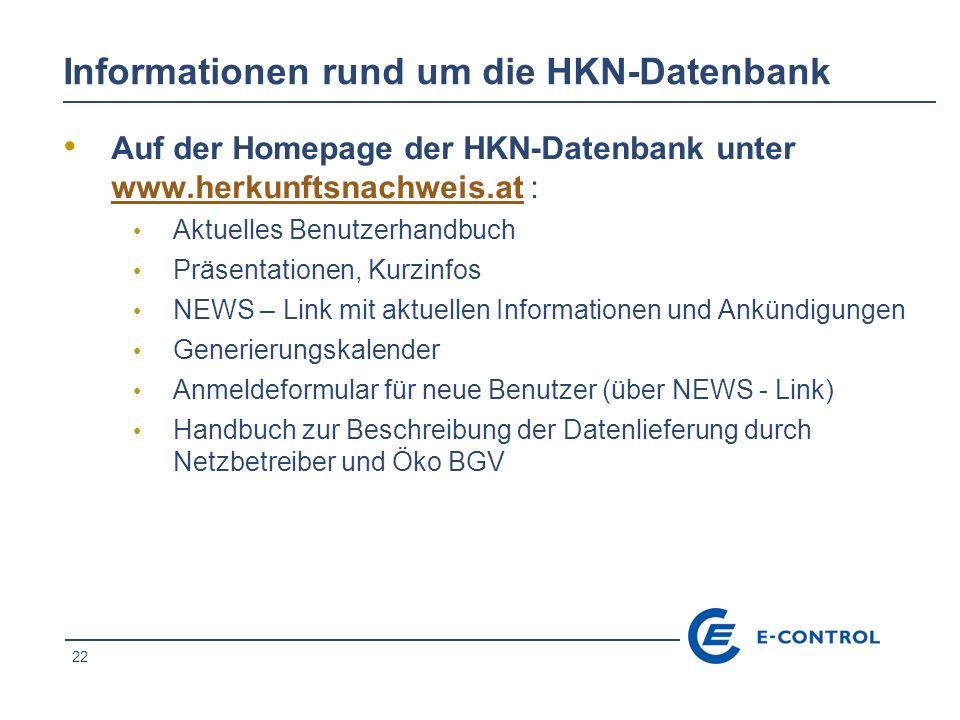 22 Informationen rund um die HKN-Datenbank Auf der Homepage der HKN-Datenbank unter www.herkunftsnachweis.at : www.herkunftsnachweis.at Aktuelles Benu