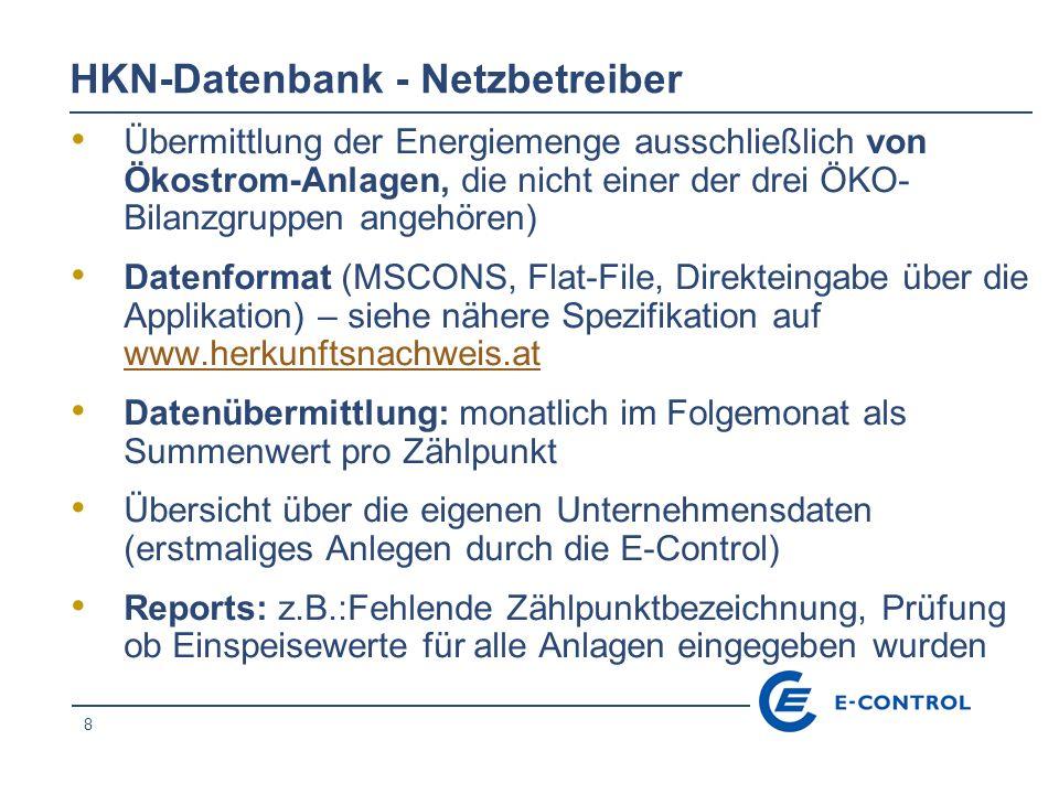 8 HKN-Datenbank - Netzbetreiber Übermittlung der Energiemenge ausschließlich von Ökostrom-Anlagen, die nicht einer der drei ÖKO- Bilanzgruppen angehör