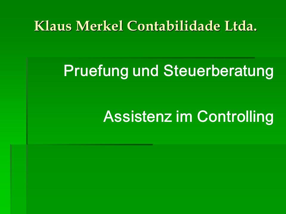 Klaus Merkel Contabilidade Ltda. Pruefung und Steuerberatung Assistenz im Controlling