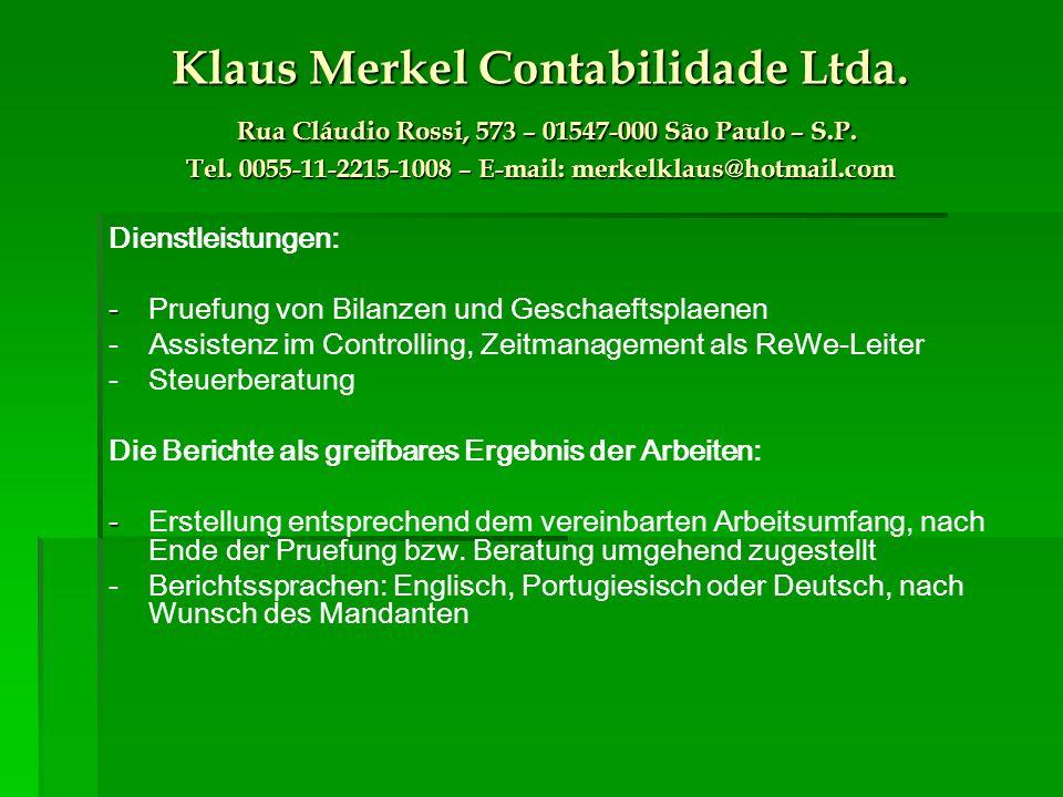 Klaus Merkel Contabilidade Ltda. Rua Cláudio Rossi, 573 – 01547-000 São Paulo – S.P.
