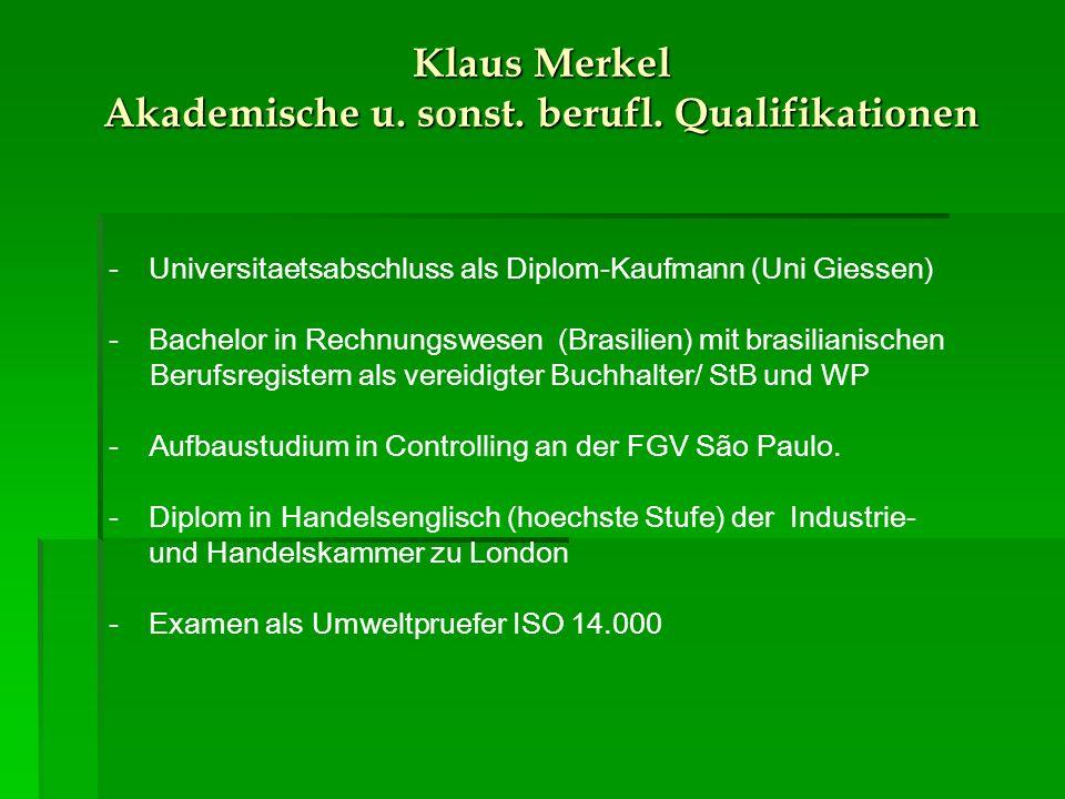 Klaus Merkel Akademische u. sonst. berufl.