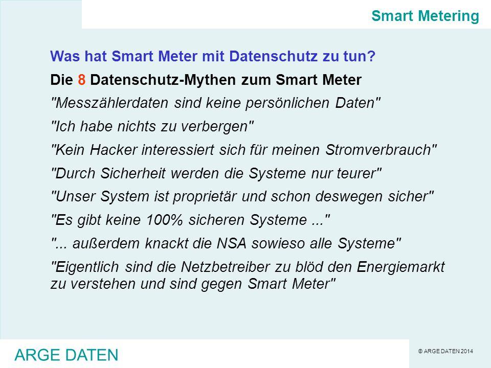 © ARGE DATEN 2014 ARGE DATEN Was hat Smart Meter mit Datenschutz zu tun.
