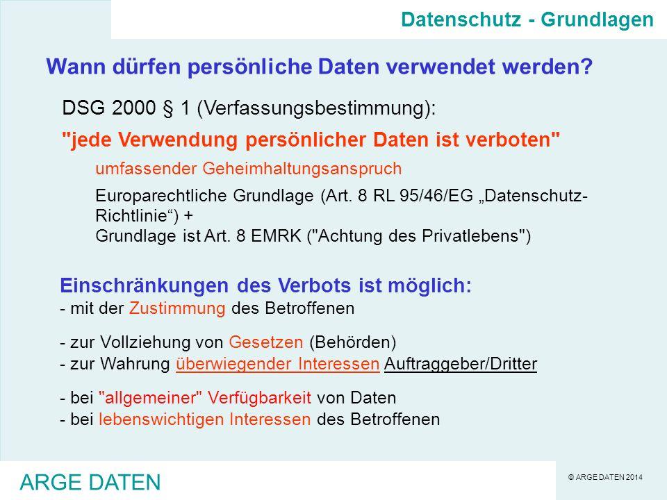 © ARGE DATEN 2014 ARGE DATEN Wann dürfen persönliche Daten verwendet werden.